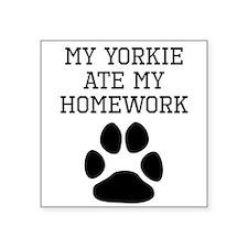 My Yorkie Ate My Homework Sticker