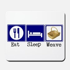 Eat, Sleep, Weave Mousepad