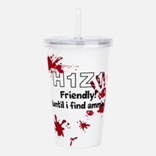 H1Z1 Friendly! (until i find ammo) Acrylic Double-