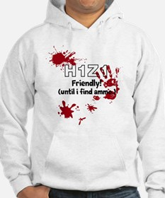 H1Z1 Friendly! (until i find ammo) Hoodie