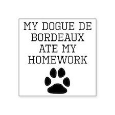My Dogue de Bordeaux Ate My Homework Sticker
