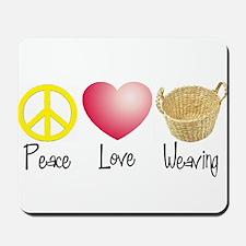 Peace, Love, Weaving Mousepad