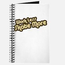 Work Less Skate More Journal