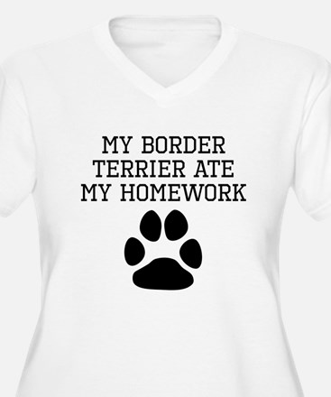 My Border Terrier Ate My Homework Plus Size T-Shir