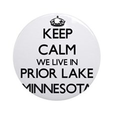 Keep calm we live in Prior Lake M Ornament (Round)