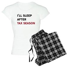 I'll Sleep After Tax Season Pajamas