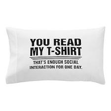 You Read My T-Shirt Pillow Case