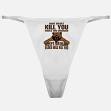 Bears Will Kill You Classic Thong