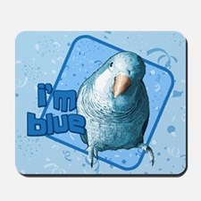 I'm Blue Quaker Mousepad