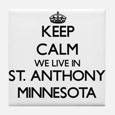 Keep calm we live in St. Anthony Minn Tile Coaster