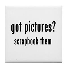 Got Pictures Tile Coaster