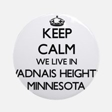 Keep calm we live in Vadnais Heig Ornament (Round)