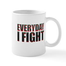 Every Day I Fight Mugs