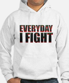 Every Day I Fight Hoodie