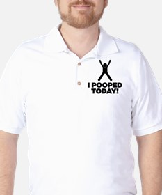 I Pooped Today! Golf Shirt