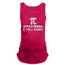 Irrational but well rounded Maternity Tank Top