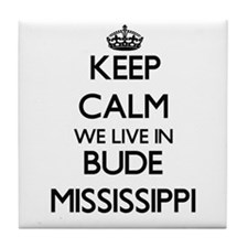 Keep calm we live in Bude Mississippi Tile Coaster