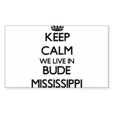 Keep calm we live in Bude Mississippi Decal