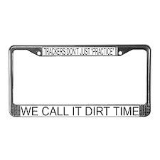 Dirt Time License Plate Frame
