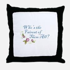 FAIREST OF THEM ALL Throw Pillow