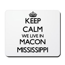 Keep calm we live in Macon Mississippi Mousepad