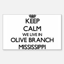 Keep calm we live in Olive Branch Mississi Decal