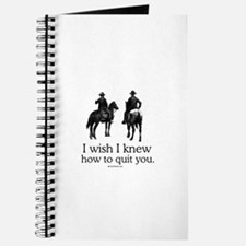 I wish I knew how to quit you Journal