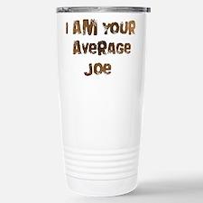 I am Your Average Joe Stainless Steel Travel Mug