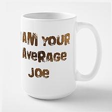 I am Your Average Joe Mug