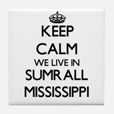 Keep calm we live in Sumrall Mississi Tile Coaster