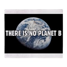 There is no Planet B Throw Blanket