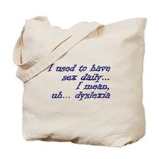 I Used To Have Sex Daily... Tote Bag