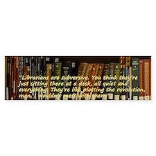 Subversive Librarians Bumper Sticker