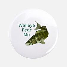 """WALLEYE FEAR ME 3.5"""" Button"""
