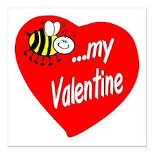 "Bee My Valentine Square Car Magnet 3"" x 3"""