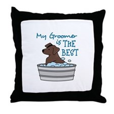MY GROOMER IS THE BEST Throw Pillow