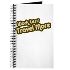 Work Less Travel More Journal