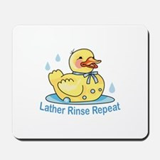 LATHER RINSE REPEAT Mousepad