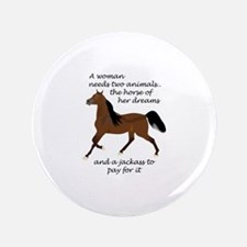 """A WOMAN NEEDS TWO ANIMALS 3.5"""" Button (100 pack)"""