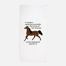 A WOMAN NEEDS TWO ANIMALS Beach Towel