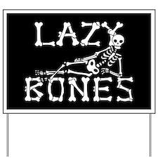 Lazy Bones Yard Sign