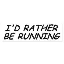 I'd Rather Be Running Bumper Car Sticker
