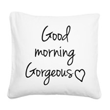 Good morning my love Square Canvas Pillow