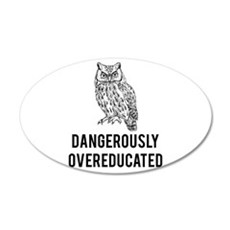 Dangerously overeducated Wall Decal