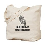 Dangerously overeducated Totes & Shopping Bags