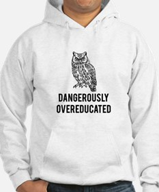 Dangerously overeducated Hoodie