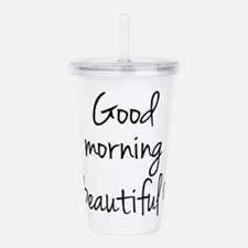 Good morning my love Acrylic Double-wall Tumbler