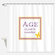 AGE IS Shower Curtain