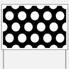 # Black And White Polka Dots Yard Sign