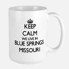 Keep calm we live in Blue Springs Missouri Mugs